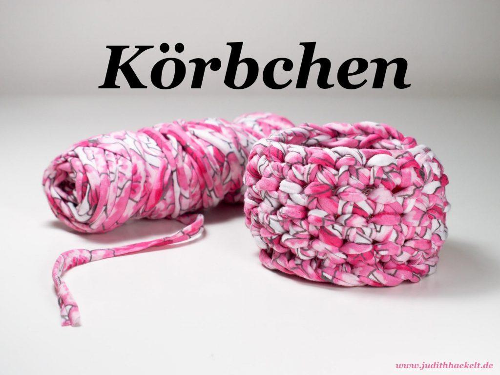 Anleitung Körbchen häkeln aus Textilgarn
